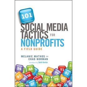 [全新进口原版现货]101项非营利组织社会媒体战术:实用指南101 Social Media Tactics For Nonprofits: A Field Guide9781118106242