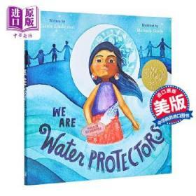 【全新原版】WE ARE WATER PROTECTORS 凯迪克 我们是水的守护者 2021年凯迪克金奖 儿童环境保护意识启蒙故事绘本 精装 英文原版
