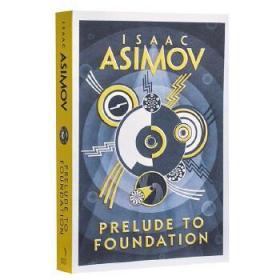 阿西莫夫基地系列:基地前奏 英文原版 Prelude to Foundation 科幻小说