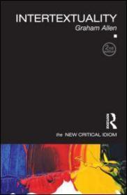 [全新进口原版现货]新批判俗语系列:互文The New Critical Idiom:Intertextuality9780415596947