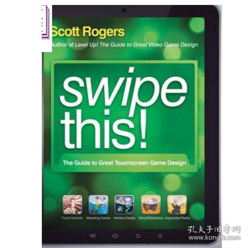 大触摸屏游戏设计指南 第2版 Swipe This The Guide To Great Touchscreen Game Design Scott Rogers 英文原版wiley