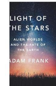 星星之光:外星世界和地球的命运 英文原版 Light of the Stars Adam Frank 天文科学书籍