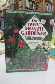 The Twelve Month Gardener: A West Coast Guide