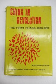 China in Revolution:The First Phase,1900-1913