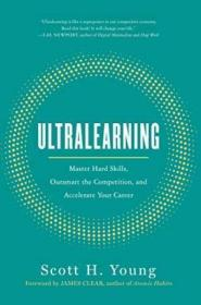 Ultralearning:Master Hard Skills, Outsmart the Competition, and Accelerate Your Career