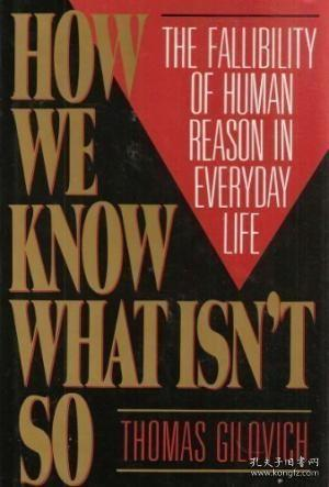 How We Know What Isn't So:The Fallibility of Human Reason in Everyday Life