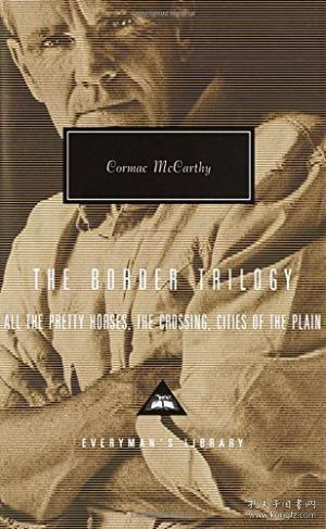 The Border Trilogy:All the Pretty Horses, the Crossing, Cities of the Plain