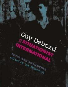 Guy Debord And The Situationist International: Texts And Doc