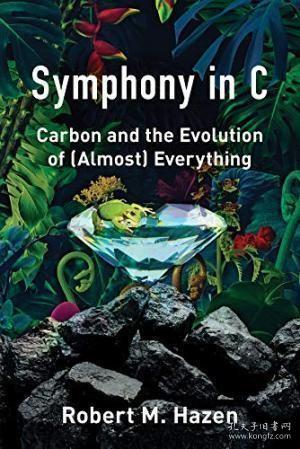 Symphony in C:Carbon and the Evolution of (Almost) Everything