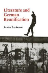 LiteratureandGermanReunification(CambridgeStudiesinGerman)