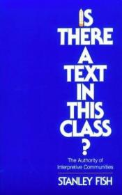 Is There A Text In This Class? The Authority Of Interpretive