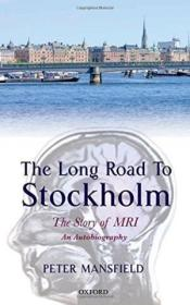 The Long Road to Stockholm:The Story of Magnetic Resonance Imaging