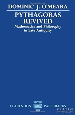 Pythagoras Revived:Mathematics and Philosophy in Late Antiquity