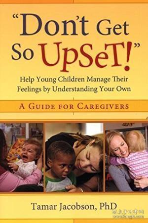 don't Get So Upset! : Help Young Children Manage Their Feeli