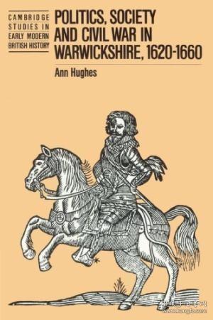 Politics, Society and Civil War in Warwickshire, 1620-1660