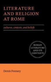 LiteratureandReligionatRome:Cultures,Contexts,andBeliefs(RomanLiteratureanditsContexts)