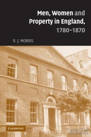 Men, Women and Property in England, 1780-1870:A Social and Economic History of Family Strategies amongst the Leeds Middle Class