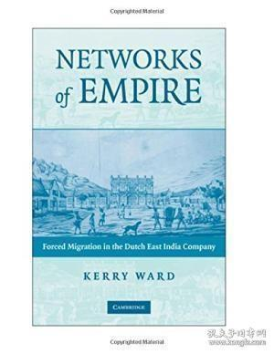 Networks of Empire: Forced Migration in the Dutch East India Company