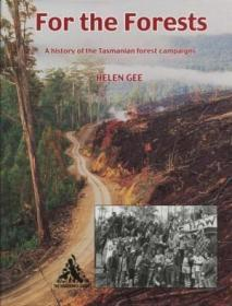 For the Forests: A History of the Tasmanian Forest Campaigns