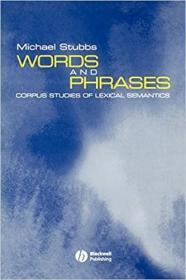 Words and Phrases: Corpus Studies of Lexical Semantics