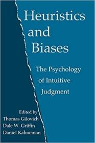 Heuristics and Biases: The Psychology of Intuitive Judgement