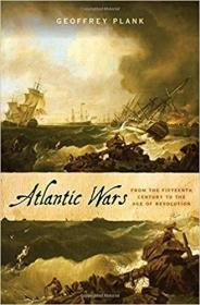 Atlantic Wars : From the Fifteenth Century to the Age of Revolution