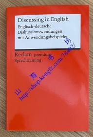 Discussing in English: Englisch-deutsche Diskussionswendungen mit Anwendungsbeispielen, Reclam premium Sprachtraining