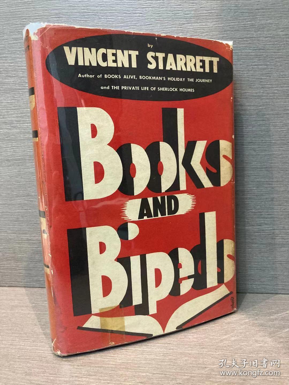 Books and Bipeds(文森特·斯塔雷特《书与两足动物》,著名书痴的随笔集,少见书,布面精装难得带护封,1947年美国初版)