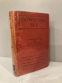 Down the Sky(E.V.卢卡斯《落下天际》,Windfall's Eve的续集,布面精装,毛边带护封,少见书,1930年英国初版)