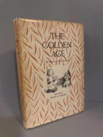 The Golden Age(肯尼斯·格雷厄姆《黄金时代》,E.H.Shepard经典插图,漂亮布面精装带护封,老版书)