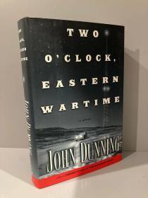 Two O'clock, Eastern Wartime(约翰·邓宁《东部战争时间两点钟》,作者签名本,精装带护封,2001年美国初版)