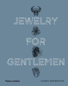 Jewelry for Gentlemen 绅士们的首饰时尚男士珠宝艺术指南设计书