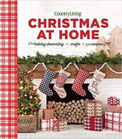 Country Living: 圣诞节在家:节日装饰-工艺品-食谱