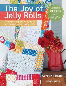 英文原版 绗缝和缝纫使用果冻卷指南 The Joy of Jelly Rolls