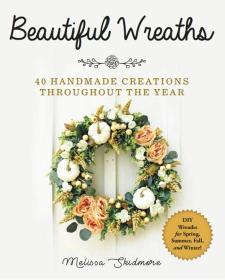 英文原版 40个手工制作花环的创作 Beautiful Wreaths