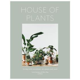 House of Plants:Living with Succulents, Air Plants and Cacti