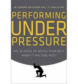 Performing Under Pressure The Science of Doing [精装] 9780804136723
