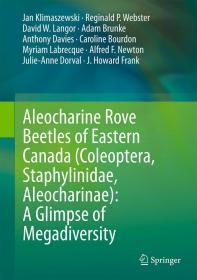 Aleocharine Rove Beetles of Eastern Canada (Coleoptera, Staphylinidae, Aleocharinae)-加拿大东部的粉虱甲虫(鞘翅目,隐翅目,粉虱科)