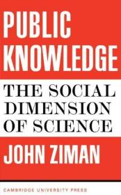 Public Knowledge:An Essay Concerning the Social Dimension of Science