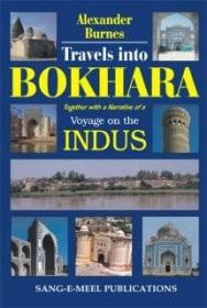 Travel Into Bokhara: Together with a Narrative of a Voyage on the Industry