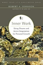 Inner Work:Using Dreams and Active Imagination for Personal Growth