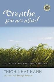 Breathe,YouAreAlive!:TheSutraontheFullAwarenessofBreathing