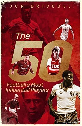 Fifty, the: Football's Most Influential Players