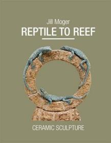 Reptile to Reef: Ceramic Sculpture