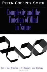 ComplexityandtheFunctionofMindinNature(CambridgeStudiesinPhilosophyandBiology)
