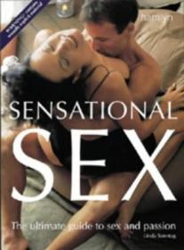 Sensational Sex: The Ultimate Guide to Sex and Passion