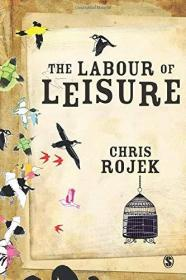 The Labour of Leisure: The Culture of Free Time