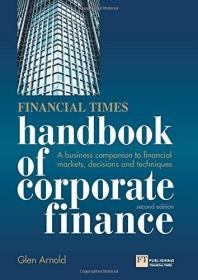 Financial Times Handbook of Corporate Finance: A Business Companion to Financial Markets, Decisions and Techniques
