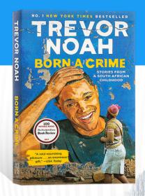 天生有罪 特雷弗·诺亚自传 崔娃 (比尔盖茨2017荐书)英文原版 Born a Crime Trevor Noah 天生罪犯名人自传文学类原版书