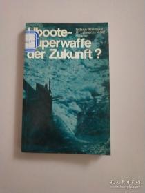 U-Boote -Superwaffe der Zukunft?潜艇是未来的超级武器吗?